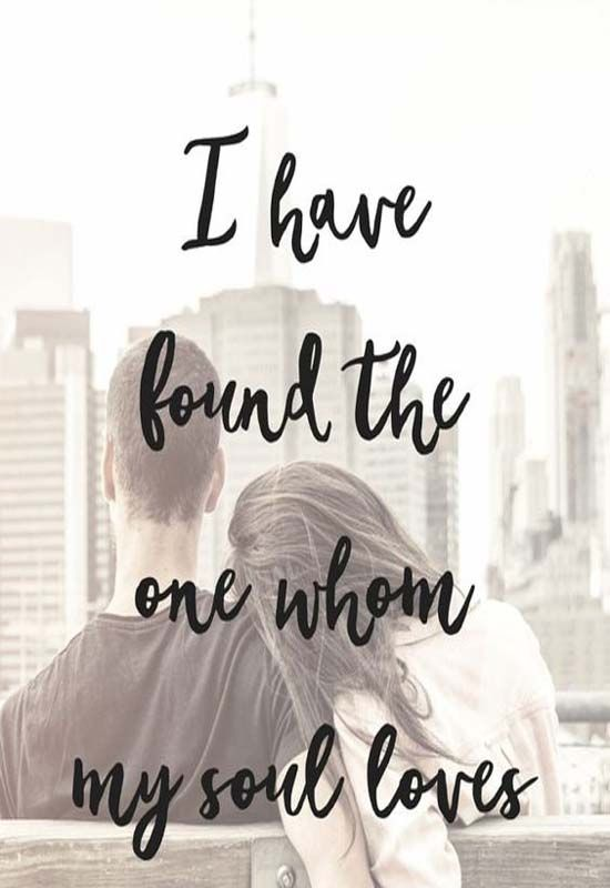 """""""I have found the one whom my soul loves."""""""