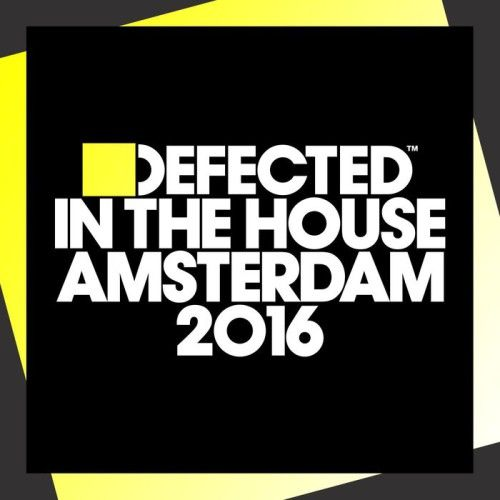 Defected In The House Amsterdam 2016 ITH68D2 » Minimal Freaks
