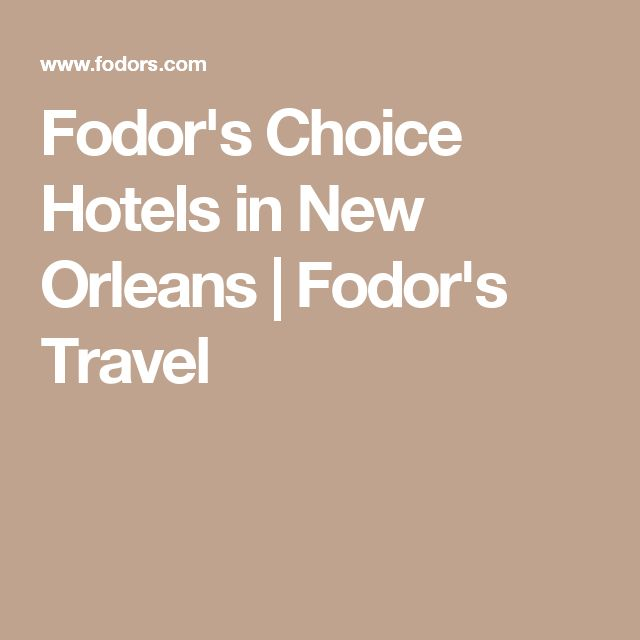 Fodor's Choice Hotels in New Orleans   Fodor's Travel