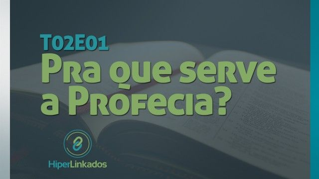 Pra que serve a Profecia?  #HiperLinkados