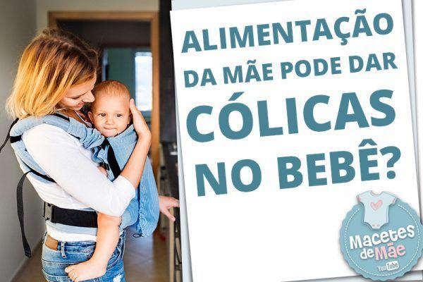 Alimentacao Da Mae E Colica Do Bebe O Que Devo Evitar Colicas