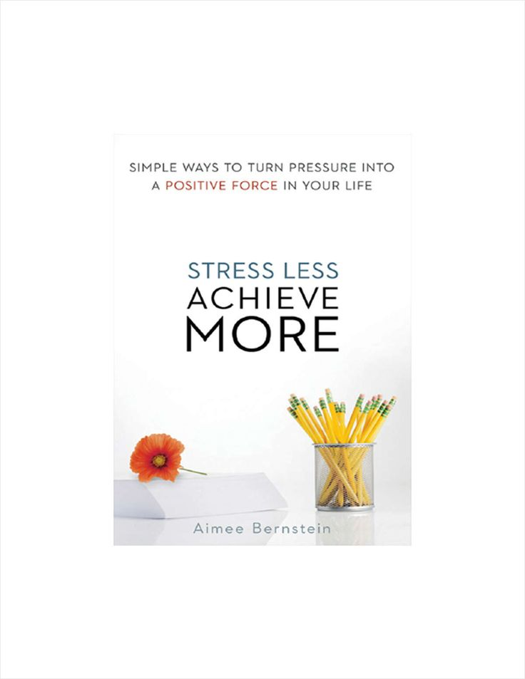 Stress Less. Achieve More.: Summarized by Get Abstract