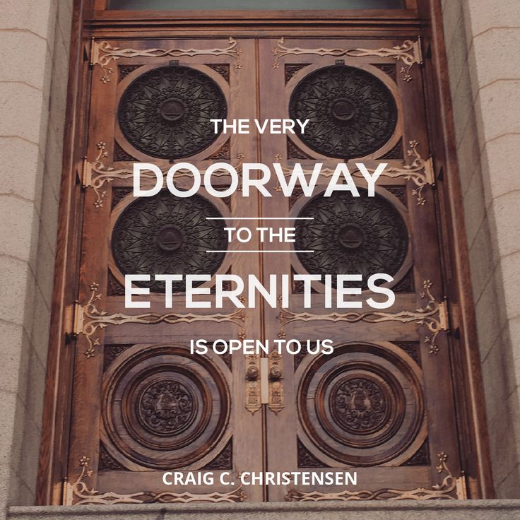 "Elder Craig C. Christensen: ""The very doorway to the eternities is open to us."" #LDS #LDSConf #quotes"