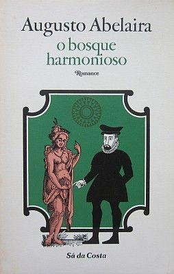 O Bosque Harmonioso (romance), 1982.