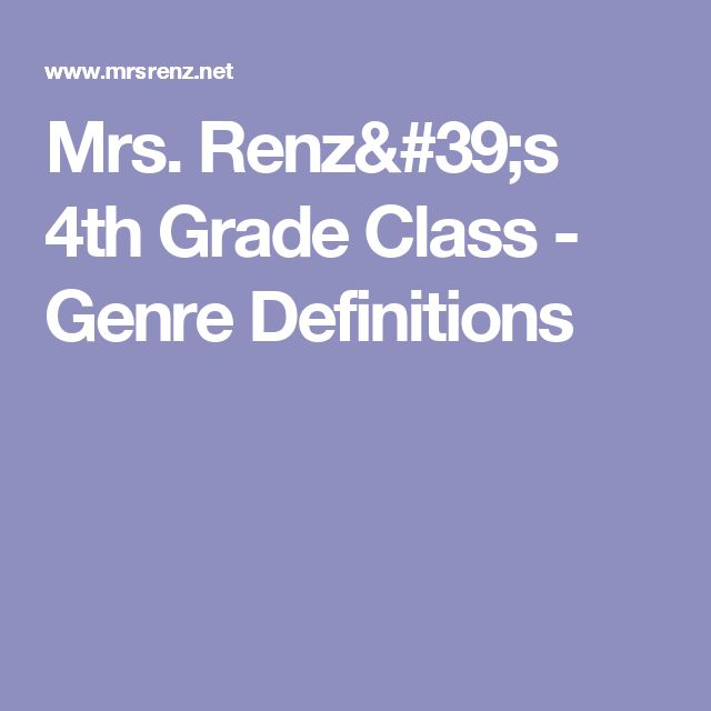Mrs. Renz's 4th Grade Class - Genre Definitions
