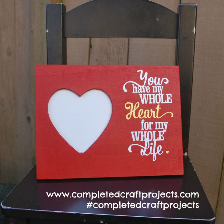 You have my WHOLE Heart for my Whole Life! Hand Painted Red Heart Frame Fits 3.5 photo in Heart Frame.  For Custom Orders and Check out or other Creations at  http://www.facebook.com/completedcraftprojects  #completedcraftprojects #Heart #Valentine