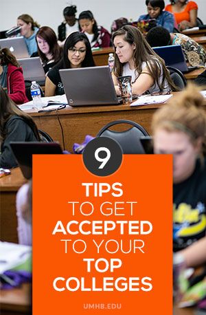 9 Tips to Get Accepted to Your Top Colleges   These are pretty basic recommendations, but they are still good ones to keep in mind when approaching this process.