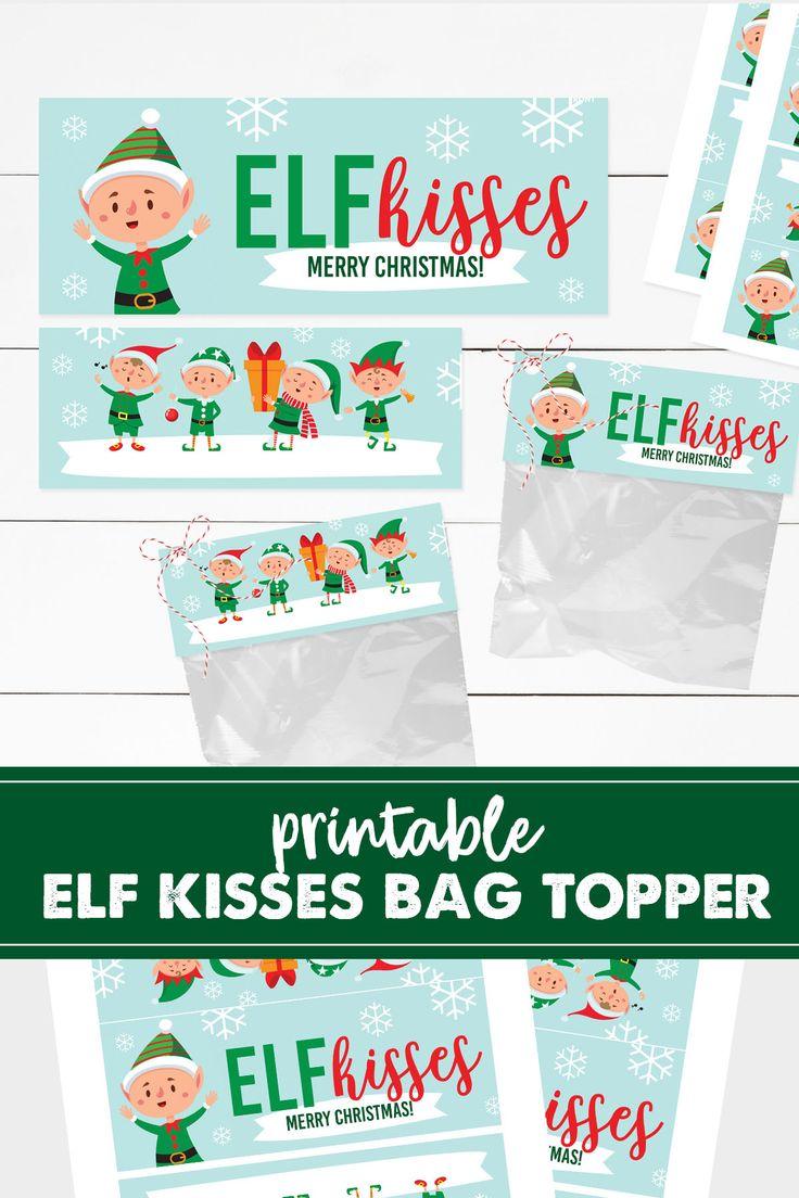 Elf Kisses Christmas Elf Elf Treat Bag Elf Treats Elf Printable Elf Bag Topper Christmas Treat Bags Birthday Treat Bags Christmas Classroom Treats