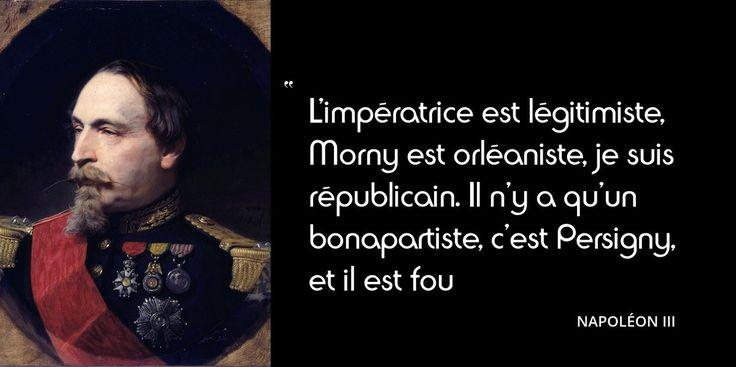 Cette boutade lui a été prêtée. L'empereur est assez mal entouré, et il oublie ici le prince Napoléon...