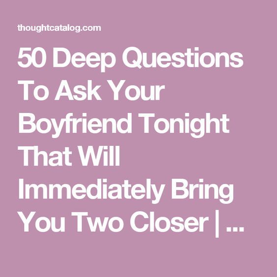 1000+ ideas about Boyfriend Questions on Pinterest | Deep ...