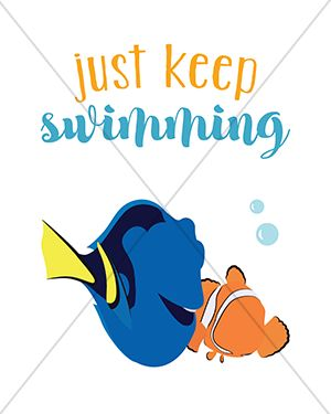 "Disney Pixar Dory ""Just Keep Swimming."" Finding Nemo - 8x10 Instant Download Print Frame Wall Decor Printable DIY"