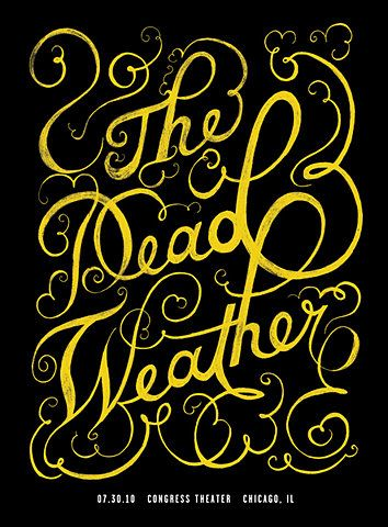 GigPosters.com - Dead WeatherWeather Typography, Band Posters, Mike Mcquad, Graphics Design, Jack White, Weather Posters, Types, Letters, Dead Weather
