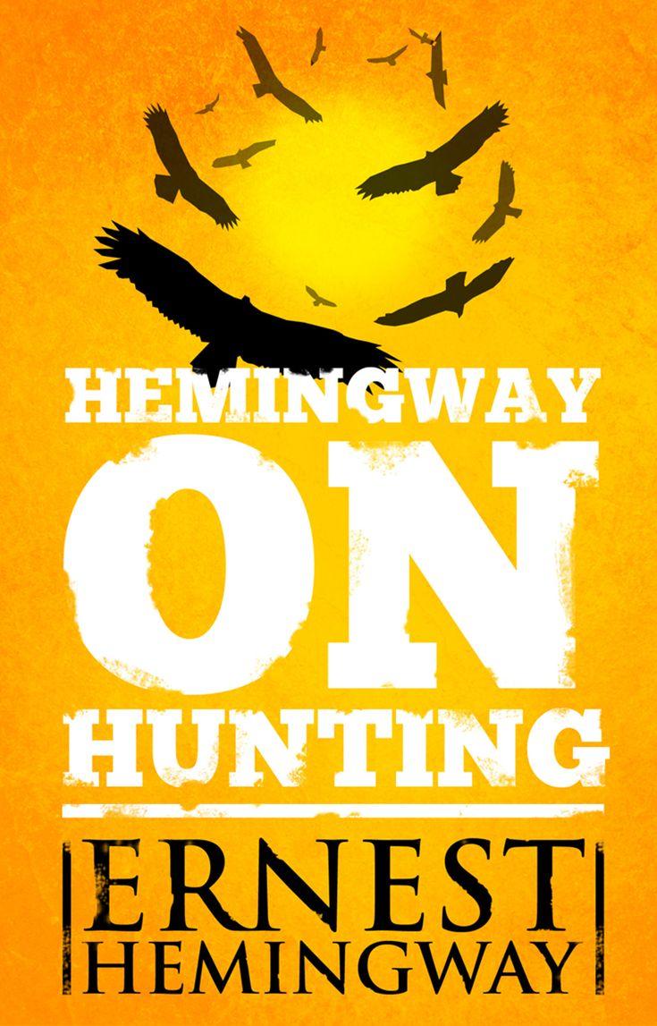 Hemingway on Hunting by Ernest Hemingway