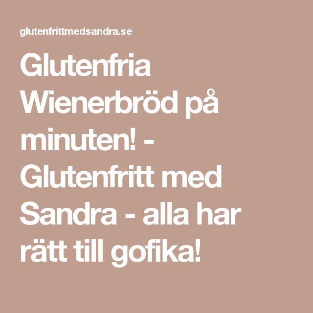 Glutenfria Wienerbröd på minuten! - Glutenfritt med Sandra - alla har rätt till gofika!