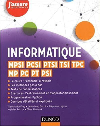 Informatique - MPSI, PCSI, PTSI, TSI, TPC, MP, PC, PT, PSI - Nicolas Audfray, Jean-Loup Carré, Stéphane Legros, Vojislav Petrov, Marc Rezzouk