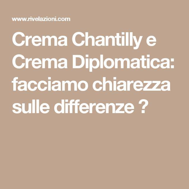 Crema Chantilly e Crema Diplomatica: facciamo chiarezza sulle differenze ⋆