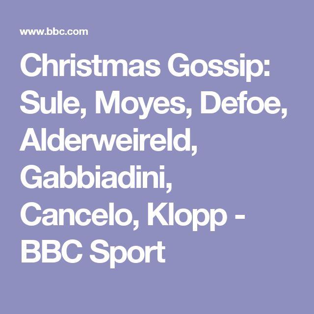 Story: Christmas Gossip: Sule, Moyes, Defoe, Alderweireld, Gabbiadini, Cancelo, Klopp - BBC