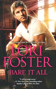 Bare it All by Lori Foster. Wonderful book!!