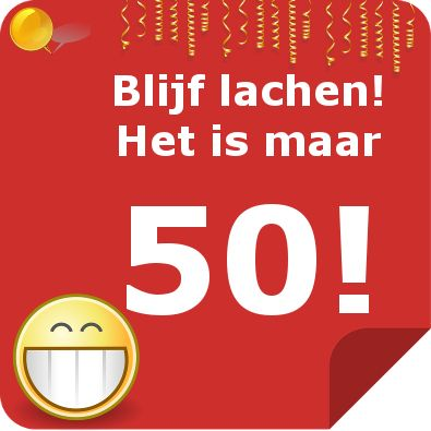 Blijf lachen, het is maar 50 :-)