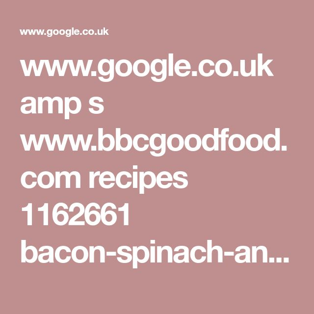 www.google.co.uk amp s www.bbcgoodfood.com recipes 1162661 bacon-spinach-and-gorgonzola-pasta%3famp