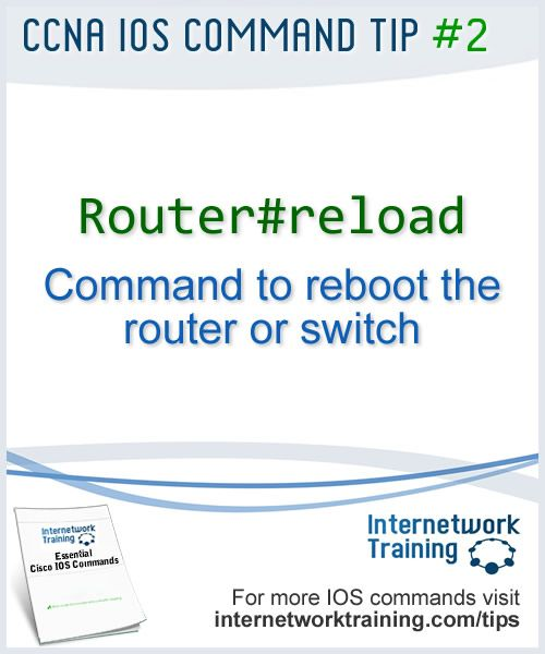 CCNA tip #2 - IOS Command to reboot a Cisco router or switch