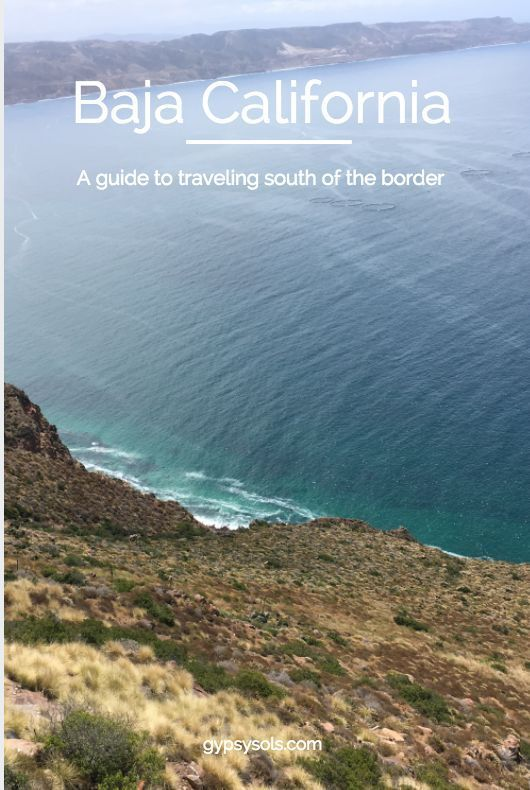 How to plan a trip to Baja California, Mexico. Must do's when visiting south of the border.