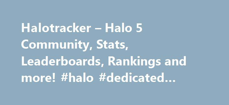 Halotracker – Halo 5 Community, Stats, Leaderboards, Rankings and more! #halo #dedicated #server http://honolulu.remmont.com/halotracker-halo-5-community-stats-leaderboards-rankings-and-more-halo-dedicated-server/  # Halo 5 Stats are Live! Written guide on How to Submit: Firstly, you will need to record your clip, if you are using the Game DVR, follow these steps: 16th November Update: Do not record your clip in Theater mode. Theater is not accurate and will not display an accurate…