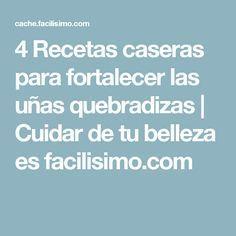 4 Recetas caseras para fortalecer las uñas quebradizas   Cuidar de tu belleza es facilisimo.com
