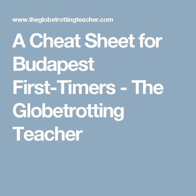 A Cheat Sheet for Budapest First-Timers - The Globetrotting Teacher