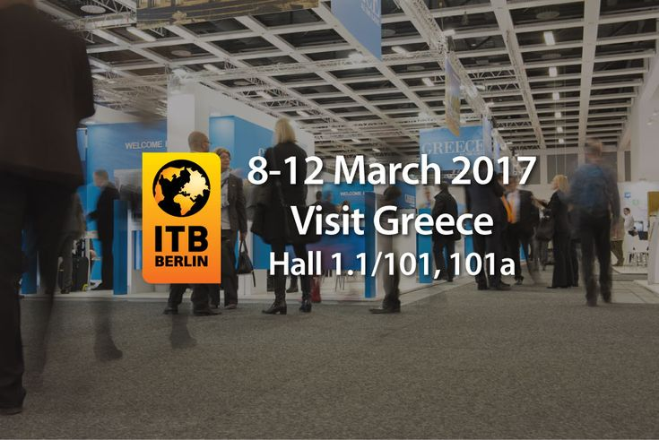 Greece Gears Up for ITB Berlin 2017 Travel Trade Show.