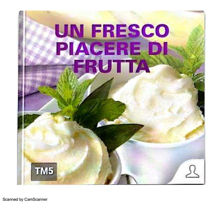 Un fresco piacere di frutta ...Ricettario Bimby ... Pagina 1 di 38