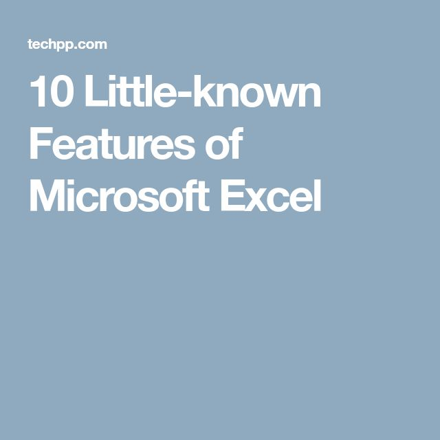 10 Little-known Features of Microsoft Excel