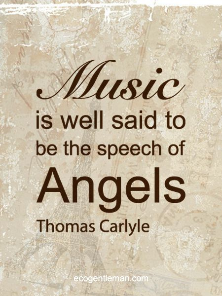 ♪♫ Music ♪♫ Graphic Music Quotes-Music is well said to be the speech of Angels by Thomas Carlyle