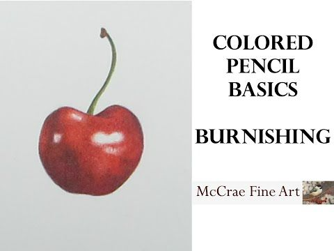 Colored Pencil Tutorial - Burnishing - YouTube                                                                                                                                                                                 More