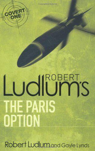 Robert Ludlum's The Paris Option (COVERT-ONE) by Robert Ludlum http://www.amazon.co.uk/dp/1409117669/ref=cm_sw_r_pi_dp_BQ5svb02ATPQG