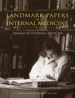 Recognized as one of the most prestigious journals in medicine, Annals of Internal Medicine has published many papers that have significantly impacted (and continue to influence) medicine. Landmark Papers in Internal Medicine:  Readers will enjoy significant papers on issues in: * General Medicine * Health Policy * Cardiology * Endocrinology * Gastroenterology * Hematology * Infectious Diseases * Nephrology * Oncology * Pulmonary Medicine.
