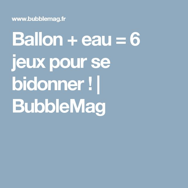Les 25 meilleures id es de la cat gorie jeux de ballons d 39 eau sur pintere - Ballon eau chaude pour 4 personnes ...