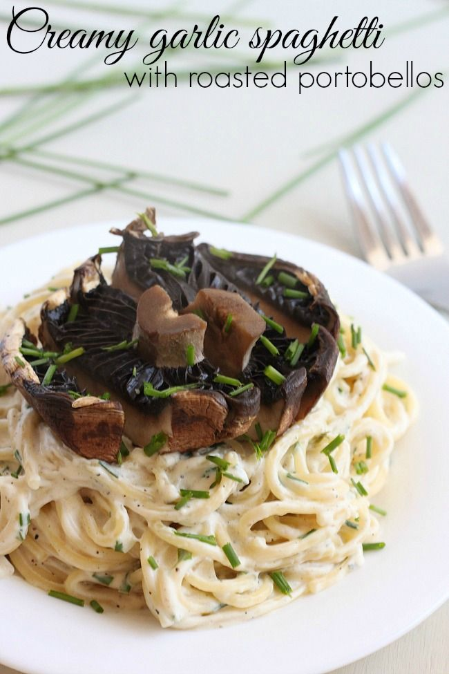 Creamy garlic spaghetti with roasted portobellos - this is AMAZING!
