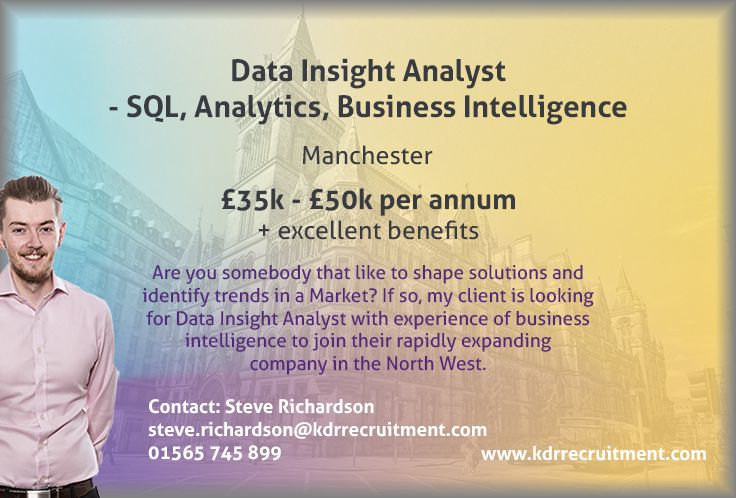 New #Job: Data Insight Analyst - SQL, Analytics, Business Intelligence needed in #Manchester. To find out more contact Steve at steve.richardson@kdrrecruitment.com / 01565 745 899 or #apply online today!