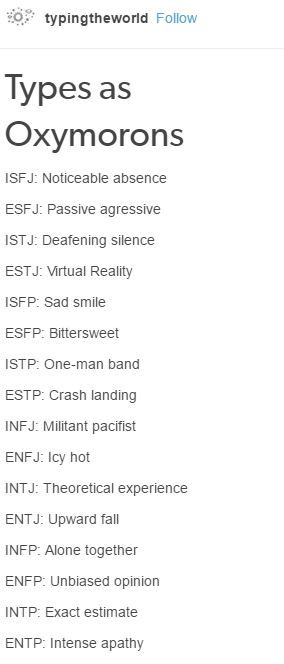 MBTI as Oxymorons Theoretical experience. I don't think there could have been a more fitting oxymoron for me