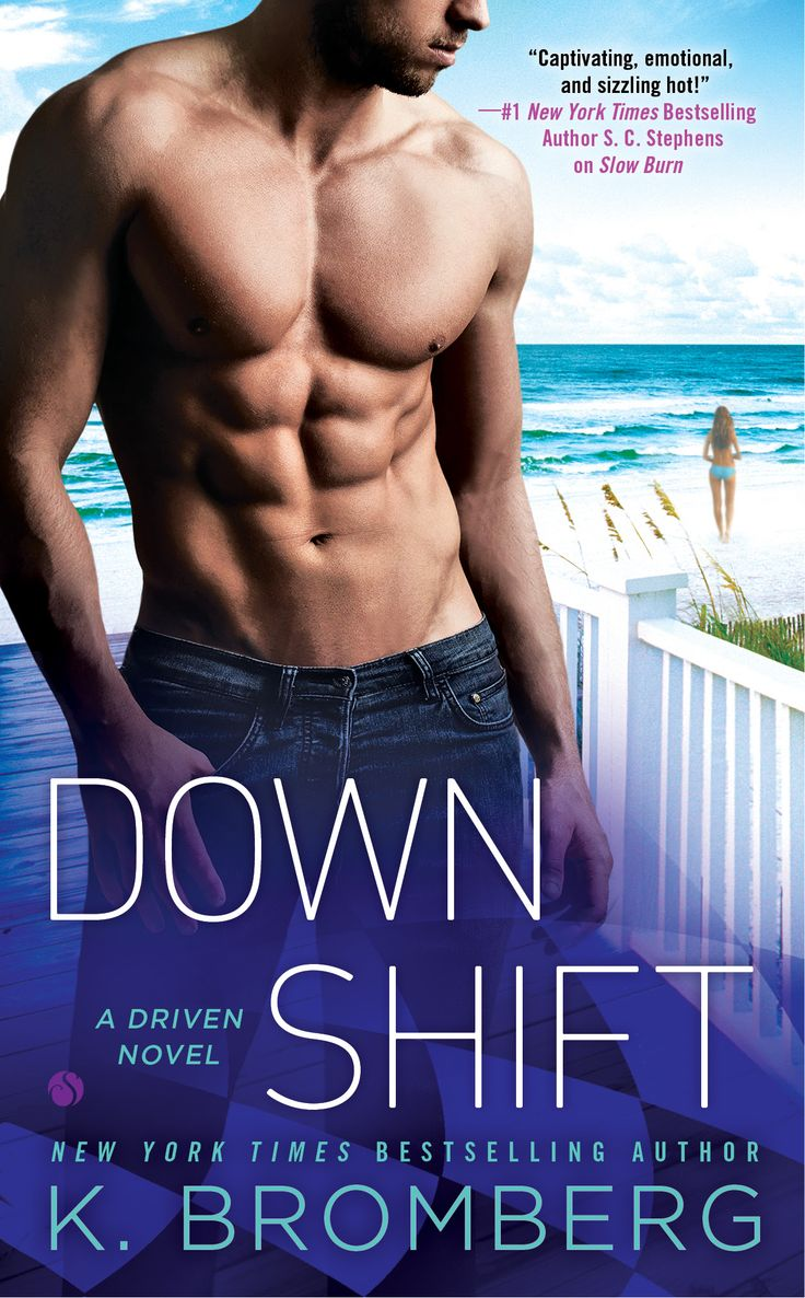Down Shift By K Bromberg  Driven, #8  Release Date October 11
