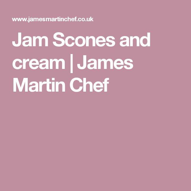 Jam Scones and cream | James Martin Chef