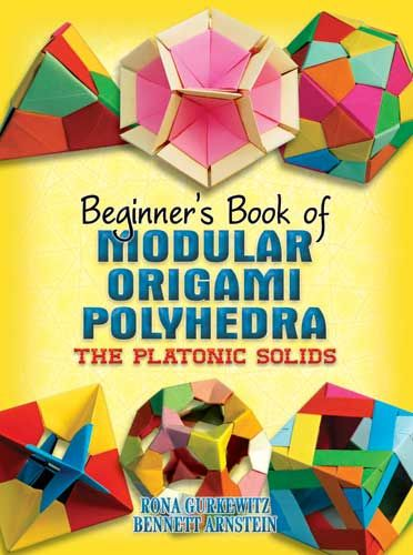 Beginner's Book of Modular Origami Polyhedra: The Platonic Solids