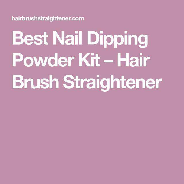Best Nail Dipping Powder Kit – Hair Brush Straightener #HairBrush