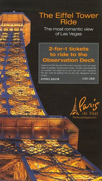 Coupon good for 2 for 1 tickets to ride to the Observation Deck of The Eiffel Tower, Paris, Las Vegas.