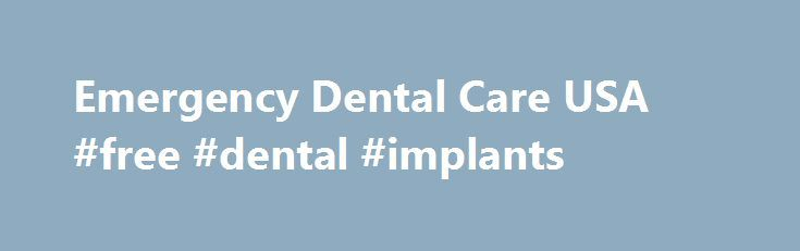 Emergency Dental Care USA #free #dental #implants http://dental.remmont.com/emergency-dental-care-usa-free-dental-implants/  #emergency dentist # Emergency Dental Services Inspired by urgent care medical clinics, Emergency Dental Care USA is a different kind of dental practice. Most offices are open seven days a week from 9am to 9pm. Our clinics offers same-day appointments, and we can usually treat walk in patients. Toothaches Root canal therapy Common extractions Surgical […]