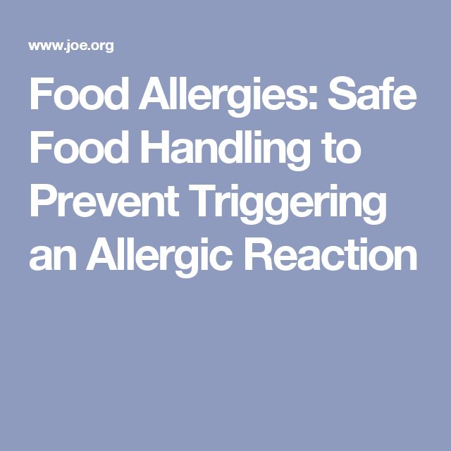 Food Allergies: Safe Food Handling to Prevent Triggering an Allergic Reaction