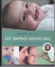 Helens bog om dit barns udvikling af Helen Lyng Hansen, ISBN 9788712047698