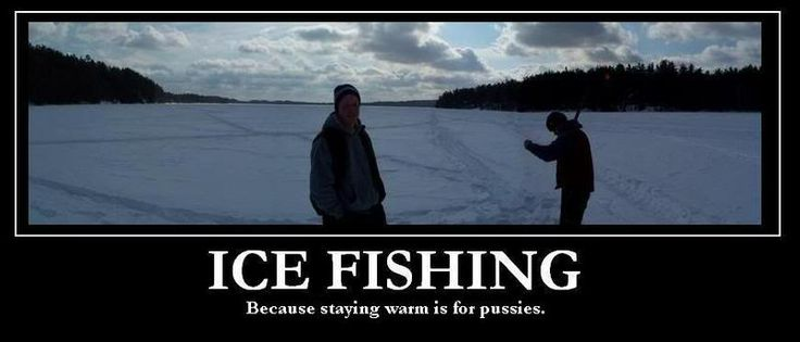 1000 images about ice fishing on pinterest funny keep for Funny fishing quotes