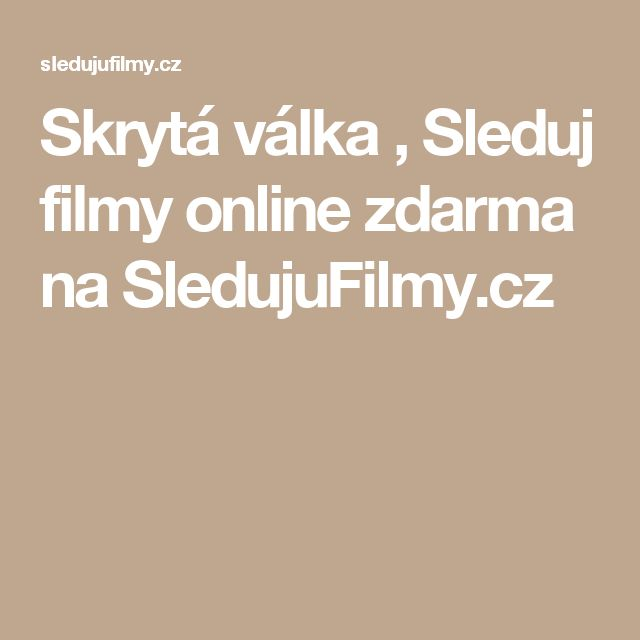 Skrytá válka , Sleduj filmy online zdarma na SledujuFilmy.cz